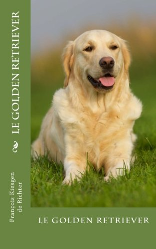 9781533637710: le golden retriever