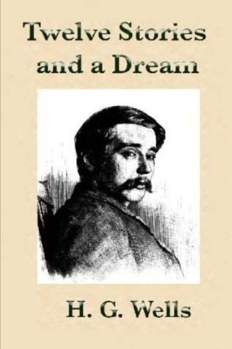 9781533638281: Twelve Stories and a Dream by H.G Wells.