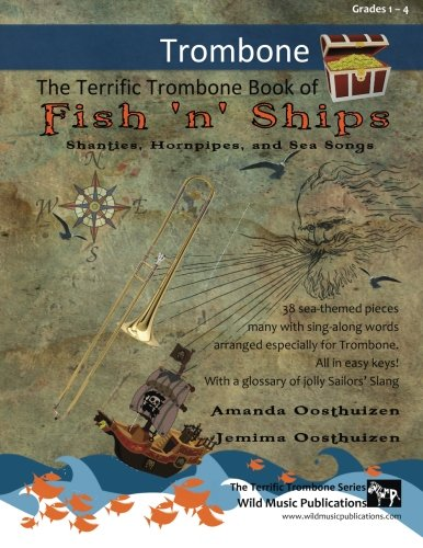 9781533638915: The Terrific Trombone Book of Fish 'n' Ships: Shanties, Hornpipes, and Sea Songs. 38 fun sea-themed pieces arranged especially for Trombone players of grade 1-4 standard. All in easy keys.