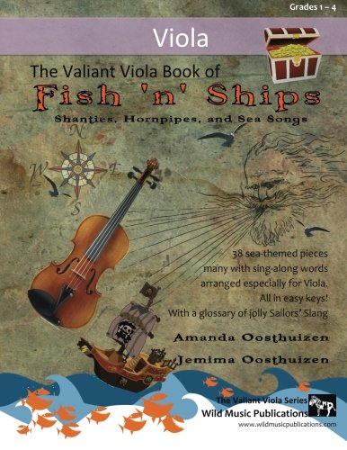 9781533640178: The Valiant Viola Book of Fish 'n' Ships: Shanties, Hornpipes, and Sea Songs. 38 fun sea-themed pieces arranged especially for Viola players of grade 1-4 standard. All in easy keys.