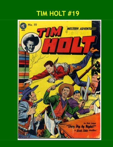 9781533640369: Tim Holt #19: The Cowboy Star Of The Movies -- All Stories -- No Ads