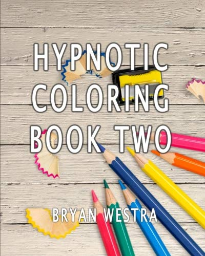 Hypnotic Coloring Book Two (Paperback): Bryan Westra