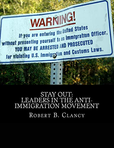 9781533641212: Stay Out: Leaders in the Anti-Immigration Movement