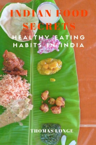 9781533643360: Indian Food Secrets: Healthy Eating Habits in India