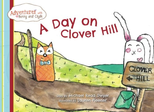 9781533649768: A Day on Clover Hill (Adventures with Bunny and Clyde)