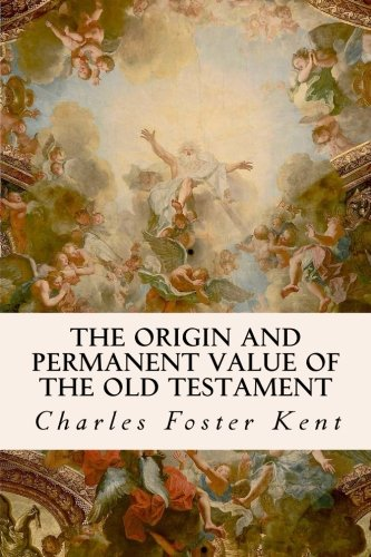 9781533650535: The Origin and Permanent Value of the Old Testament