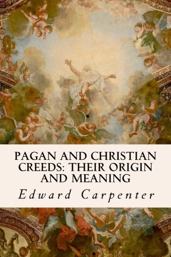 9781533650788: Pagan and Christian Creeds: Their Origin and Meaning
