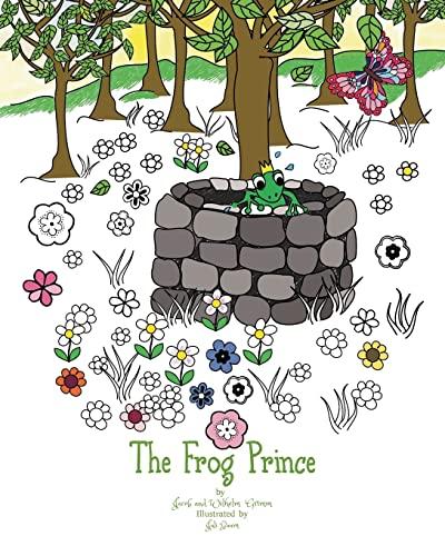 The Frog Prince: Jacob and Wilhelm Grimm