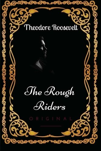 9781533653031: The Rough Riders: By Theodore Roosevelt - Illustrated