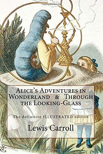 Alice's Adventures in Wonderland & Through the: Carroll, Lewis