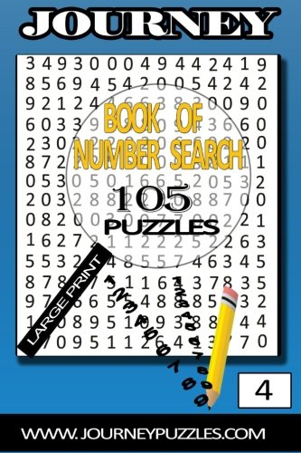 Number Search Puzzles: 105 Puzzles in large 20pt font (volume 4) (Journey Number Search Puzzles): ...