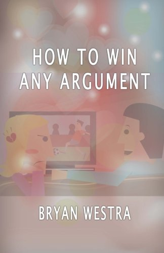 9781533658739: How To Win Any Argument
