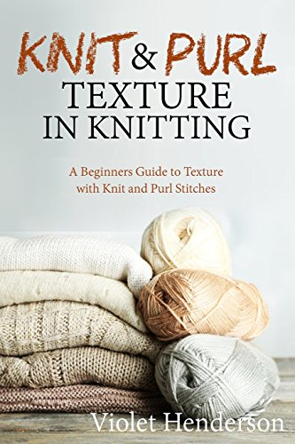 9781533664853: Knit and Purl Texture in Knitting: A Beginners Guide to Texture with Knit and Purl Stitches