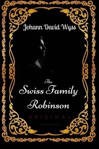9781533667427: The Swiss Family Robinson: By Johann David Wyss - Illustrated