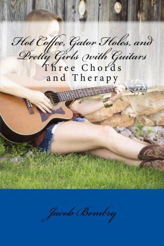 Hot Coffee, Gator Holes, and Pretty Girls: Bembry, Jacob E.