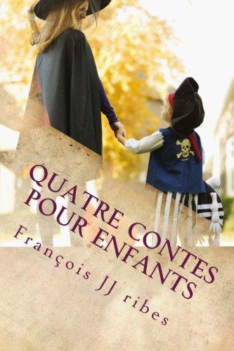 Quatres Contes Pour Enfants: Contes Pour Enfants (Paperback)