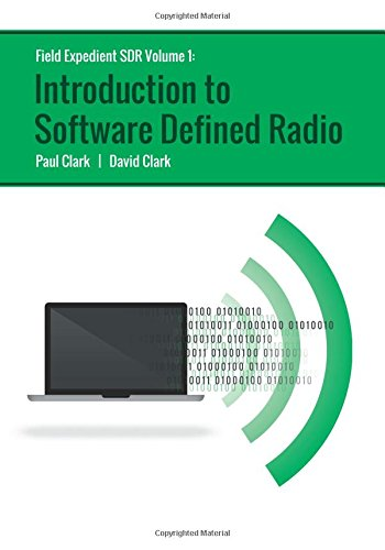 9781533679673: Field Expedient SDR: Introduction to Software Defined Radio - BW - First Ed. (Volume 1)
