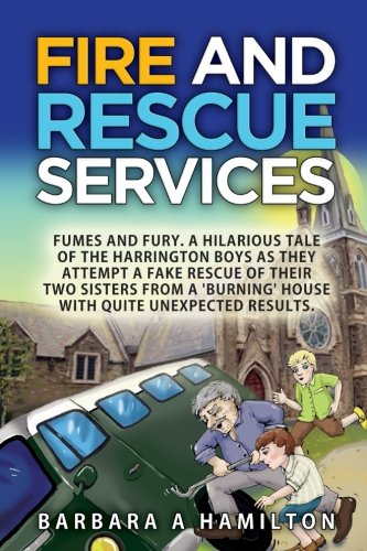 Fire and Rescue Services: Fames, Fumes and: Mrs Barbara a