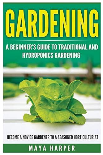 Gardening: Grow Organic Vegetables, Fruits, Herbs and: Harper, Maya