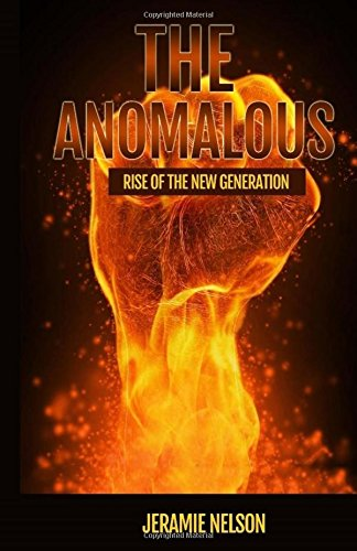9781533690296: The Anomalous: Rise of the new Generation