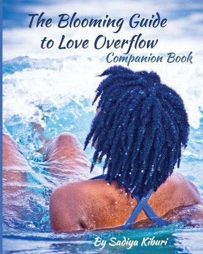 9781533690395: The Blooming Guide to Love Overflow: Companion Book