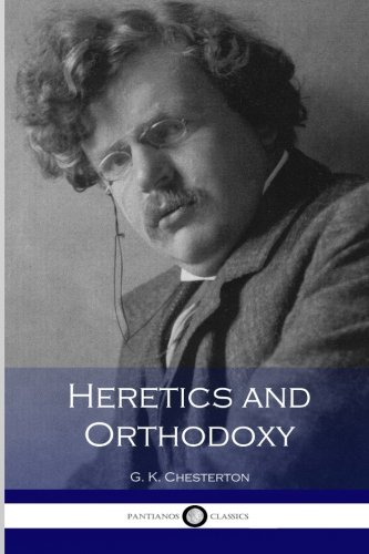 9781533693440: Heretics and Orthodoxy