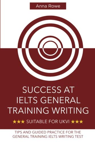 Success at IELTS General Training Writing: Tips: Anna Rowe