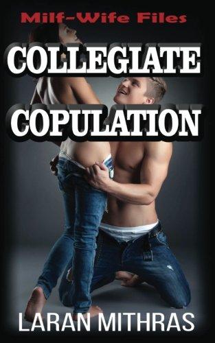 Collegiate Copulation: The Milf-Wife Files: Mithras, Laran