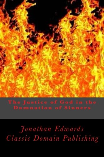 9781533697547: The Justice of God in the Damnation of Sinners