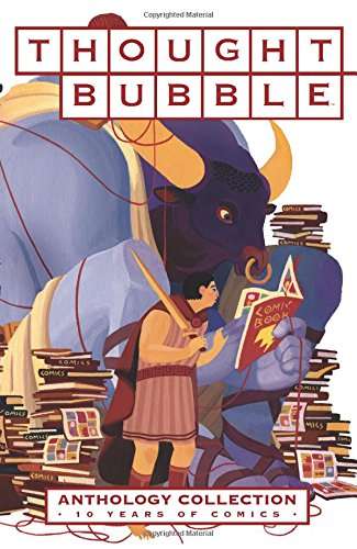 Thought Bubble Anthology Collection: 10 Years of