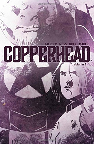 Copperhead Volume 3: Faerber, Jay