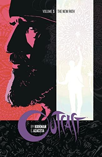 9781534302495: Outcast by Kirkman & Azaceta Volume 5: The New Path