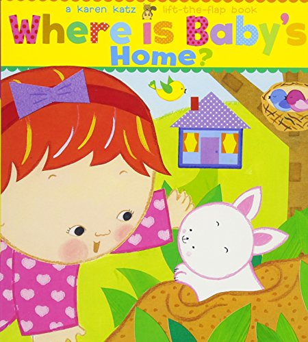 Where Is Baby's Home? (Karen Katz Lift-the-Flap: Katz, Karen