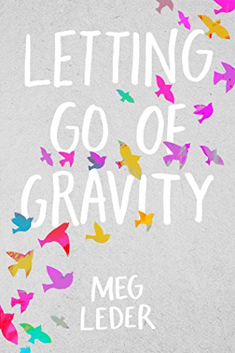 "Letting Go of Gravity 9781534403161 ""The anticipation and slow burn of Parker and Finn's relationship is electric...[an] absorbing novel that will appeal to fans of Rainbow"