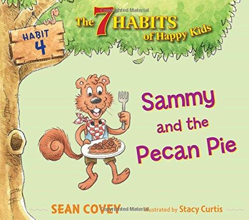 9781534415812: Sammy and the Pecan Pie: Habit 4 (4) (The 7 Habits of Happy Kids)