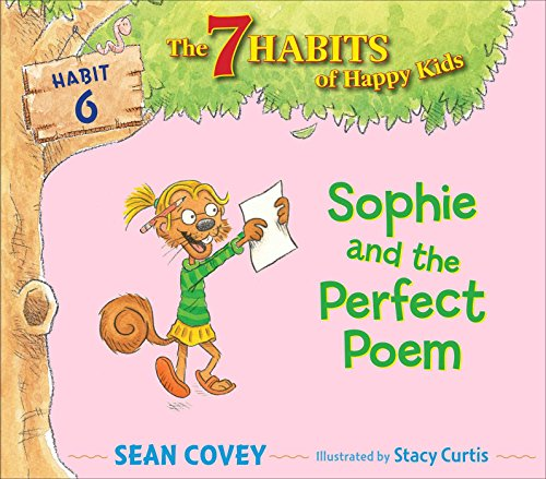 9781534415836: Sophie and the Perfect Poem: Habit 6 (The 7 Habits of Happy Kids)
