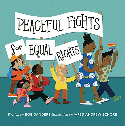 Peaceful Fights for Equal Rights (Hardback): Rob Sanders