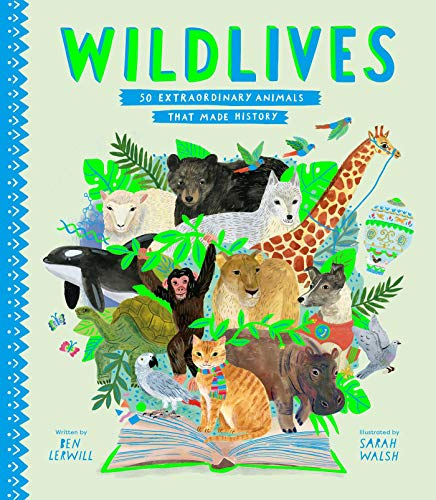 9781534454842: WildLives: 50 Extraordinary Animals that Made History