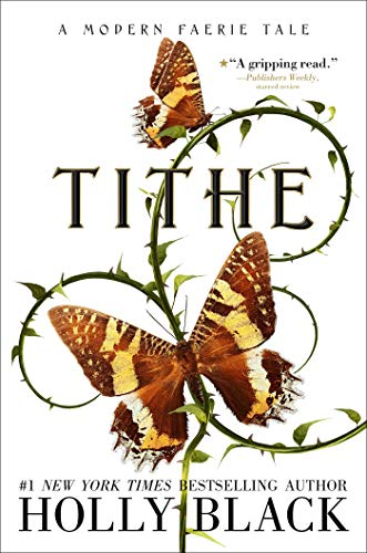 9781534484504: Tithe: A Modern Faerie Tale (Modern Faerie Tales)