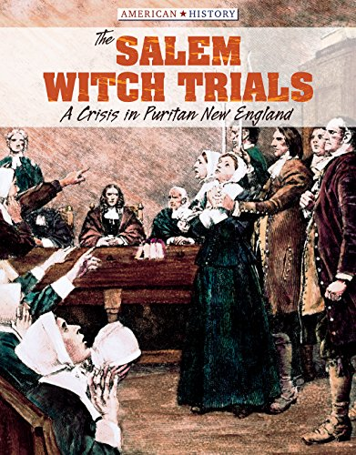 9781534560390: The Salem Witch Trials: A Crisis in Puritan New England (American History)