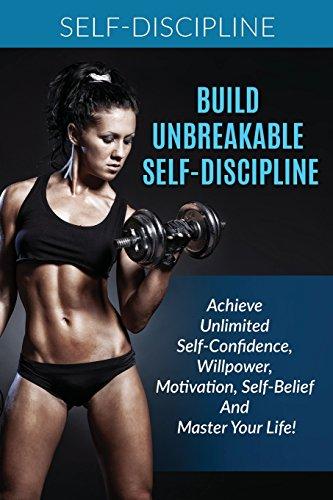 9781534601949: Self-Discipline: Build Unbreakable Self-Discipline: Achieve Unlimited Self-Confi