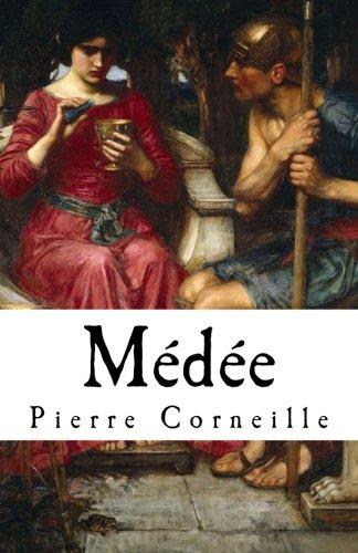 9781534605015: Médée: Pierre Corneille's Medea (1635) in English translation