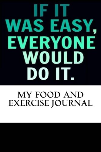 9781534609143: My Food and Exercise Journal: Workout Log Diary with Food & Exercise Journal: Workout Planner / Log Book To Improve Fitness and Diet (#1 Food and Exercise Journal)