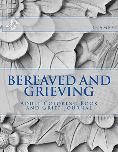 9781534610552: Bereaved and Grieving: Adult Coloring Book and Grief Journal