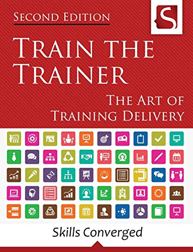 9781534611085: Train the Trainer: The Art of Training Delivery (Second Edition)