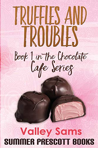 9781534613966: Truffles and Troubles: Book 1 in The Chocolate Cafe Series (Volume 1)