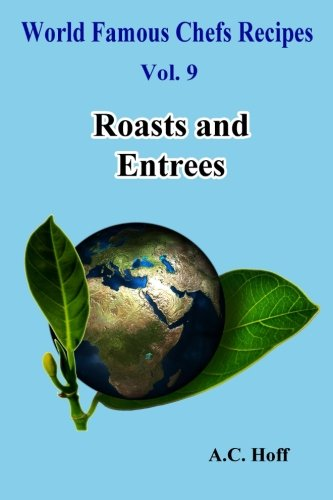 Roasts and Entrees (Paperback): A C Hoff