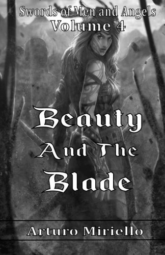 9781534616264: Beauty and the Blade (Book 4 Historical Epic): Epic Historical Homeschool (Swords of Men and Angels) (Volume 4)