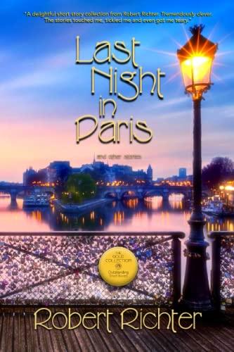Last Night in Paris: Richter, Robert D.