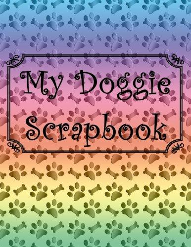 9781534620193: My Doggie Scrapbook
